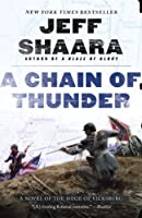 A Chain of Thunder: A Novel of the Siege of Vicksburg (the Civil War in the West) by Jeff Shaara(2014-05-06)