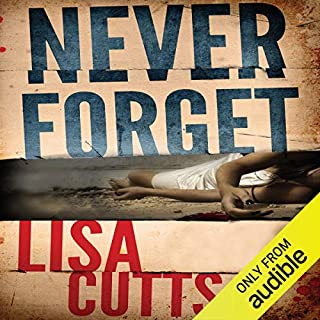 Never Forget                   By:                                                                                                                                 Lisa Cutts                               Narrated by:                                                                                                                                 Deryn Edwards                      Length: 9 hrs and 21 mins     77 ratings     Overall 4.1