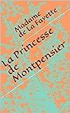 La Princesse de Montpensier - Format Kindle - 0,99 €