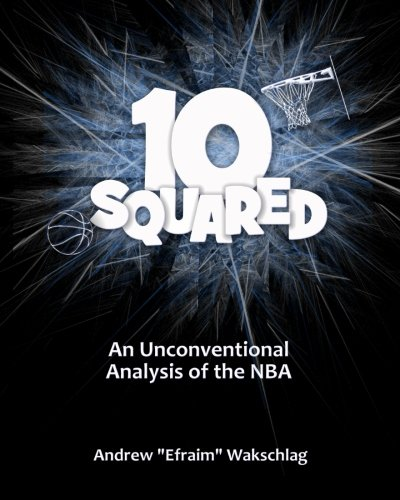 Image Of10 Squared: An Unconventional Analysis Of The NBA