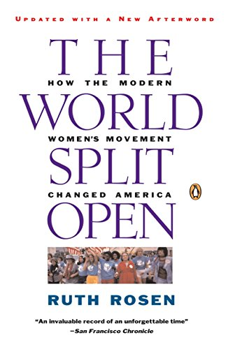The World Split Open: How the Modern Women's Movement Changed America, Revised Edition