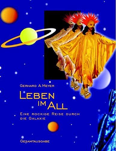 Leben im All: Eine rockige Reise durch die Galaxie. Gesamtausgabe des Musicals