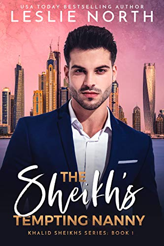 The Sheikh's Tempting Nanny (Khalid Sheikhs Series Book 1) by [Leslie North]