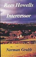 Rees Howells: Intercessor (Stories of Faith & Fame)