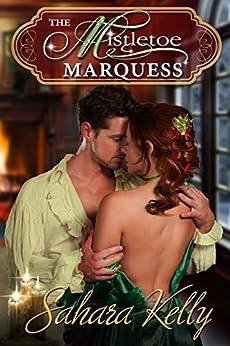 The Mistletoe Marquess by [Sahara Kelly]