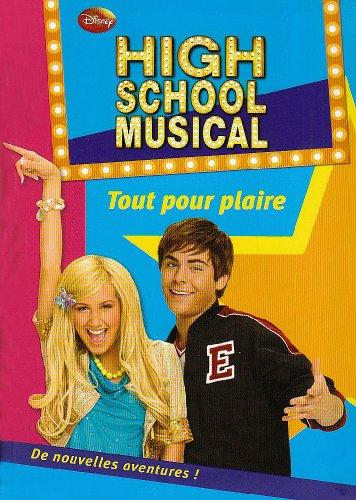 High School Musical 08 - Tout pour plaire