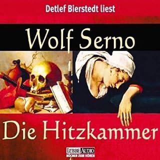 Die Hitzkammer                   Autor:                                                                                                                                 Wolf Serno                               Sprecher:                                                                                                                                 Detlef Bierstedt                      Spieldauer: 5 Std. und 45 Min.     157 Bewertungen     Gesamt 4,1