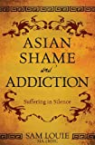 Image of Asian Shame and Addiction: Suffering in Silence