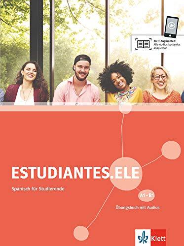 Estudiantes.ELE A1-B1: Spanisch für Studierende. Übungsbuch mit Audios (Estudiantes.ELE: Spanisch für Studierende)