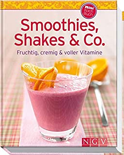 Smoothies, Shakes & Co. (Minikochbuch): Fruchtig, cr