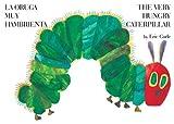The Very Hungry Caterpillar/La oruga muy hambrienta (World of Eric Carle (Philomel Books)) (Spanish Edition)