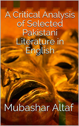 A Critical Analysis of Selected Pakistani Literature in English (English Edition)