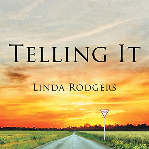 Telling It Audiobook By Linda Rodgers cover art