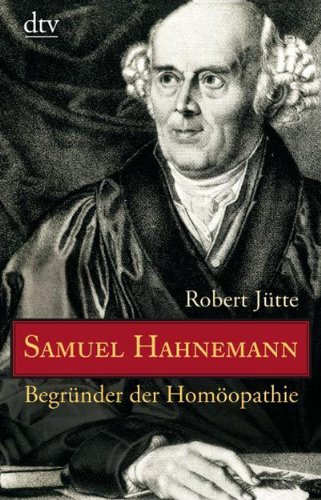 Samuel Hahnemann: Begründer der Homöopathie