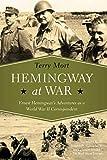 Image of Hemingway at War: Ernest Hemingway's Adventures as a World War II Correspondent