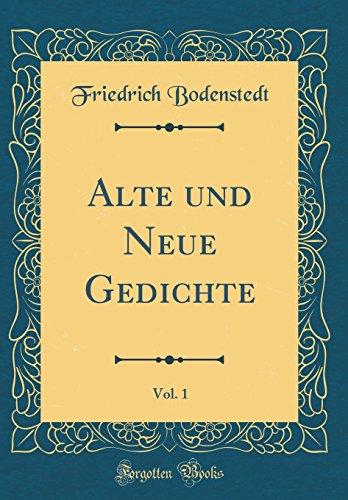 Alte und Neue Gedichte, Vol. 1 (Classic Reprint)