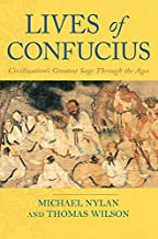 Lives of Confucius: Civilization's Greatest Sage Through the Ages