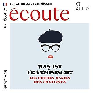Écoute Audio - Les petites manies des Frenchies. 9/2017     Französisch lernen Audio - Was ist französisch?              Autor:                                                                                                                                 div.                               Sprecher:                                                                                                                                 div.                      Spieldauer: 1 Std. und 3 Min.     2 Bewertungen     Gesamt 5,0