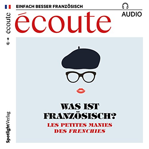 Écoute Audio - Les petites manies des Frenchies. 9/2017     Französisch lernen Audio - Was ist französisch?              By:                                                                                                                                 div.                               Narrated by:                                                                                                                                 div.                      Length: 1 hr and 3 mins     Not rated yet     Overall 0.0