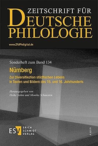 Nürnberg: Zur Diversifikation städtischen Lebens in Texten und Bildern des 15. und 16. Jahrhunderts (Sonderhefte der Zeitschrift für deutsche Philologie)