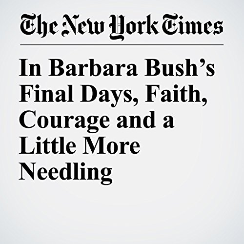 In Barbara Bush's Final Days, Faith, Courage and a Little More Needling copertina