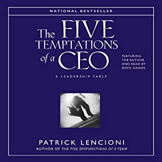 The Five Temptations of a CEO     A Leadership Fable              By:                                                                                                                                 Patrick Lencioni                               Narrated by:                                                                                                                                 Patrick Lencioni                      Length: 1 hr and 30 mins     834 ratings     Overall 4.6