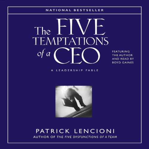 The Five Temptations of a CEO     A Leadership Fable              By:                                                                                                                                 Patrick Lencioni                               Narrated by:                                                                                                                                 Patrick Lencioni                      Length: 1 hr and 30 mins     851 ratings     Overall 4.6