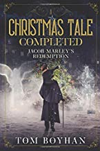 A Christmas Tale Completed: The Redemption of Jacob Marley