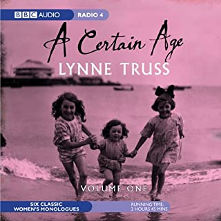 A Certain Age, Vol. 1: Female Monologues                   By:                                                                                                                                 Lynne Truss                               Narrated by:                                                                                                                                 Siobhan Redmond,                                                                                        Janine Duvitski,                                                                                        Rebecca Front,                   and others                 Length: 2 hrs and 46 mins     13 ratings     Overall 4.5