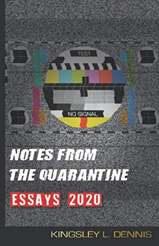 Notes from the Quarantine: Essays 2020