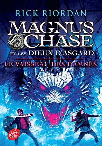 Magnus Chase et les dieux d'Asagard - Tome 3: Le vaisseau des damnés