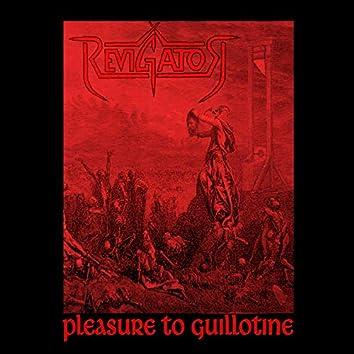 Pleasure to Guillotine
