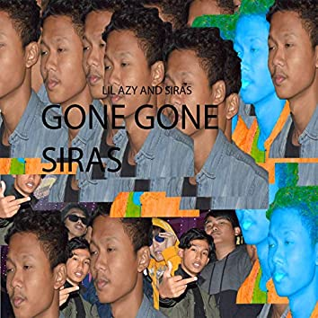 GONE GONE SIRAS (Live from Siraspur)