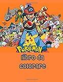 Pokemon libro da colorare: 60 Desing , Ottimo libro da colorare per bambini dai 2 ai 14 anni, e ragazzi, perfetto regalo , Alta qualità. Divertiti a disegnarli e colorarli come vuoi