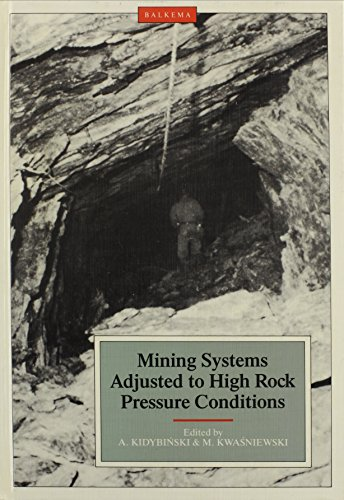 Mining Systems Adjusted to High Rock Pressures Conditions Proceedings