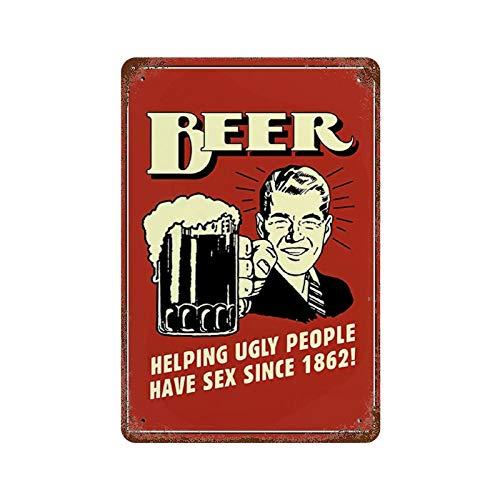 """Gearsly Letrero de metal vintage con texto """"Beer Helping Ugly People Have Sex since 1862"""" para decoración del hogar en el garaje"""