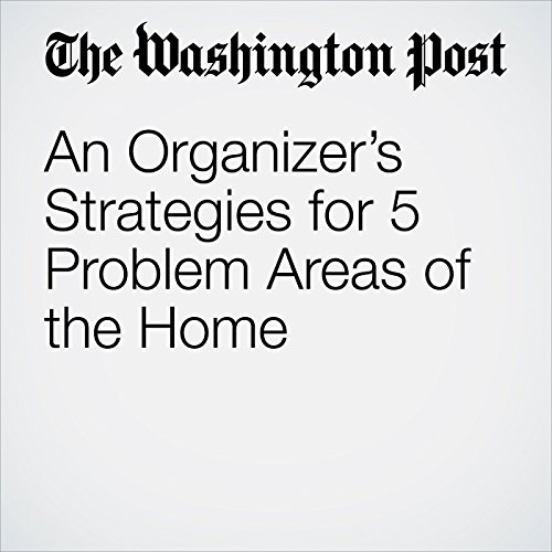 An Organizer's Strategies for 5 Problem Areas of the Home cover art