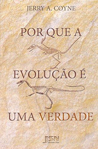 Por que a Evolução É Uma Verdade