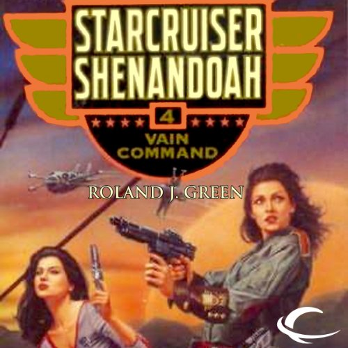 Vain Command     Starcruiser Shenandoah, Book 4              By:                                                                                                                                 Roland J. Green                               Narrated by:                                                                                                                                 Traber Burns                      Length: 10 hrs and 30 mins     4 ratings     Overall 3.5