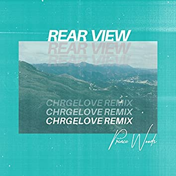 Rear View (CHRGELOVE Remix)