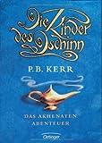 Philip Kerr: Die Kinder des Dschinn - das Akhenaten-Abenteuer