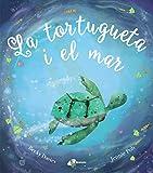 La tortugueta i el mar (Catalá - A Partir De 3 Anys - Àlbums - Altres Àlbums)...