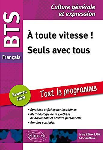 BTS Français - Culture générale et expression - 1. À toute vitesse - 2. Seuls avec tous - Examen 2020