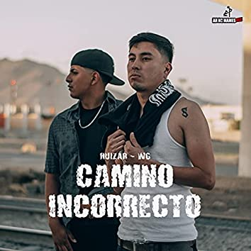 Camino Incorrecto (feat. Huizar & WG)