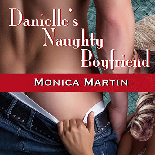 Danielle's Naughty Boyfriend: An F/M Spanking Story (Danielle and Cole) audiobook cover art