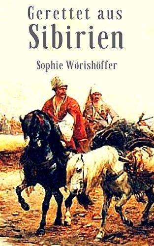 Gerettet aus Sibirien: Abenteuerroman