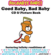 Rockabye Baby! Good Baby, Bad Baby Picture Book