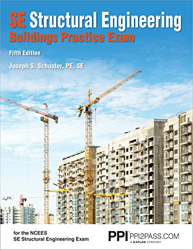Ppi Se Structural Engineering Buildings Practice Exam, 5th Edition (Paperback) - Realistic Practice Exam for the Ncees Se Structural Engineering Exam