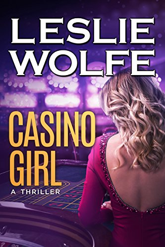 Casino Girl: A Gripping Crime Thriller by [Leslie Wolfe]