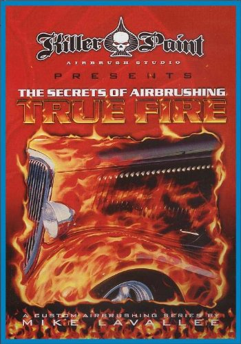 SECRETS OF AIRBRUSHING TRUE FIRE FLAMES DVD -Mike Lavallee